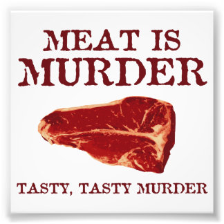 Kött är det smakliga mord fototryck