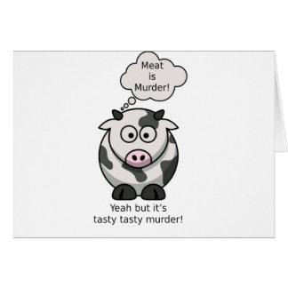 Kött är mord! Yeah men det är det smakliga Hälsningskort