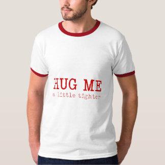 Krama mig Ringer T T-shirts