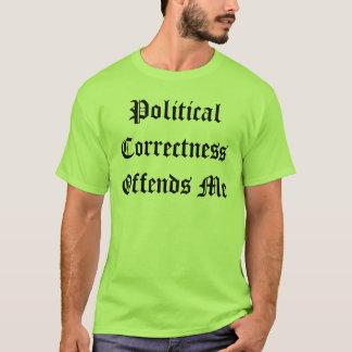 """""""Kränker politisk riktighet mig"""" t-skjortan Tee Shirts"""