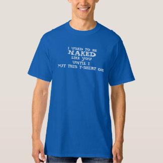 """Kvickt manar """"är jag som är van vid, den nakna"""" tshirts"""
