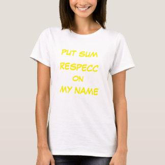 Kvinna satta summa Respecc på min kända T-tröja Tee Shirt