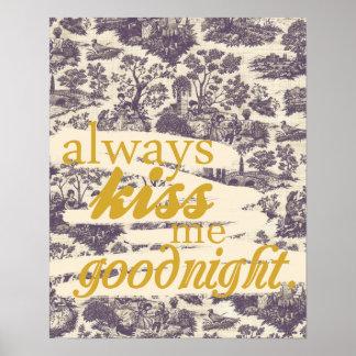"""""""Kyssa alltid mig goodnight."""",  Affisch"""
