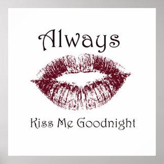 Kyssa alltid mig Goodnight läppar Poster
