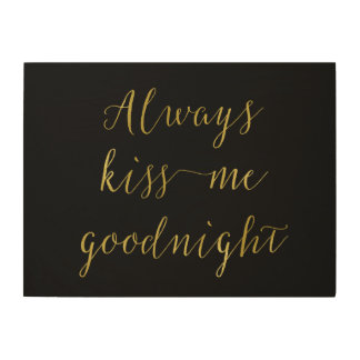 Kyssa alltid mig trätavla