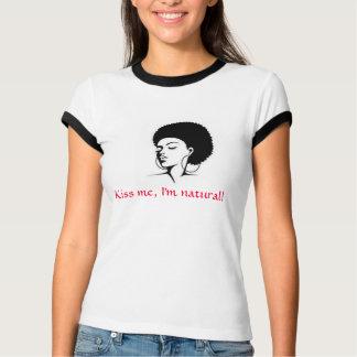 Kyssa mig den naturliga I-förmiddagen Tee Shirt