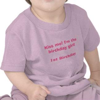 Kyssa mig! Mig förmiddag födelsedagflickan! 1st Fö T Shirts