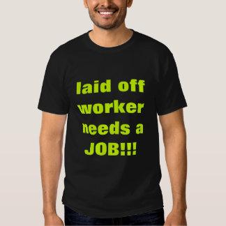 lagt av arbetare behöver ett JOBB!!! Tee Shirts