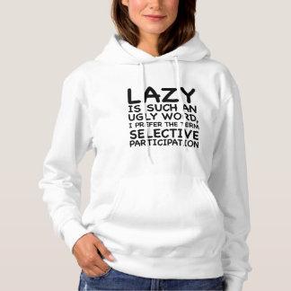 Lat är en sådan ful ordHoodie T Shirt