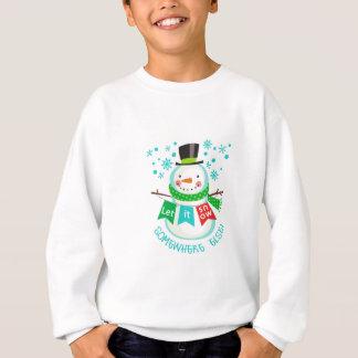 Låt det snöa någonstans annars! tröjor