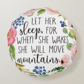 Låt henne sova för, när hon vaknar rundan kudder rund kudde