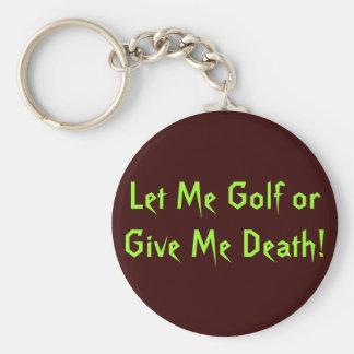 Låt mig Golf eller ge mig död! Rund Nyckelring