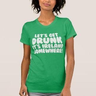 Låt oss få berusade det är Irland någonstans T-shirts