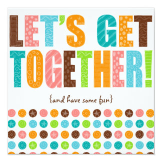 Låt oss få tillsammans! fyrkantigt 13,3 cm inbjudningskort