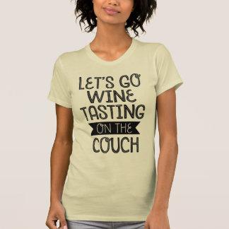 Låt oss gå vinavsmakning på soffaT-tröja T Shirt