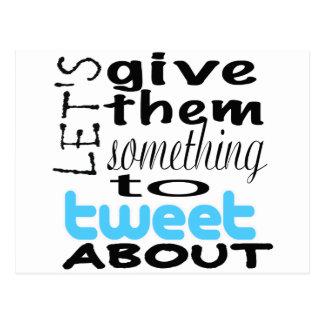 Låt oss ge dem något att tweet omkring vykort