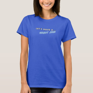 Låt oss ha ett underbart jobb - kvinna T-tröja Tröja