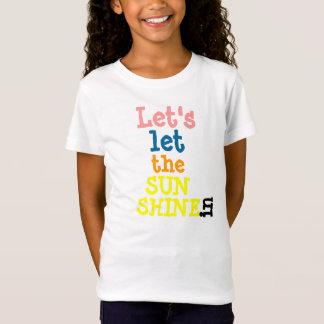 Låt oss låt solskenet i t-skjorta t-shirts