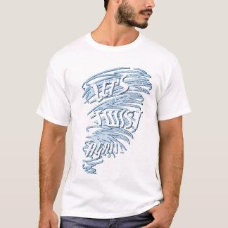 Låt oss sloganT-tröja för vridningen igen Tee Shirts