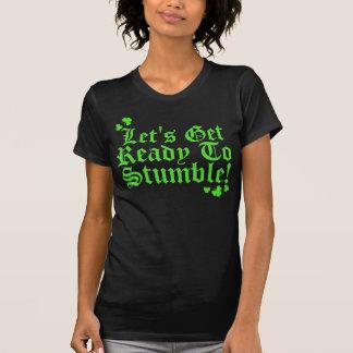 Låter för att få redo att snubbla t shirts
