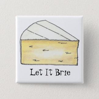 Låtet det Foodie (Be) för Brieostkil gåva Standard Kanpp Fyrkantig 5.1 Cm
