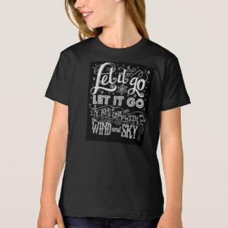 Låtet det går beställnings- konstverkflicka tee shirts