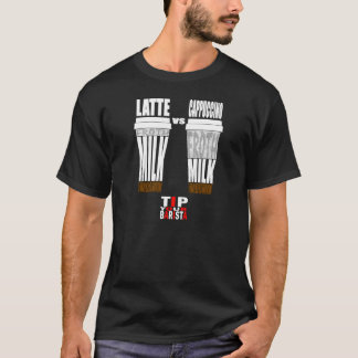 Latte Vs Cappuccino 2 T Shirt