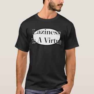 laziness är en förtjänst tshirts
