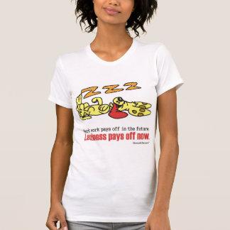 Laziness betalar av tee shirts