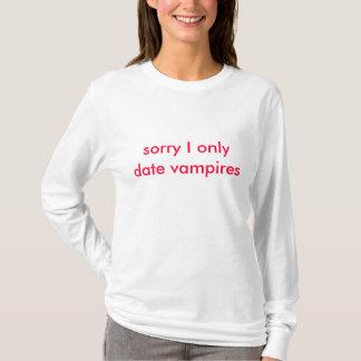 ledset daterar jag endast vampyrer t-shirt