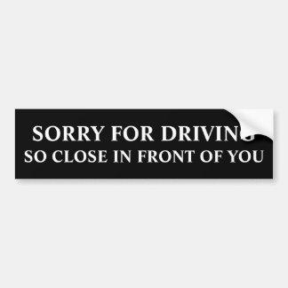 Ledset för körning så tätt framme av dig bildekal