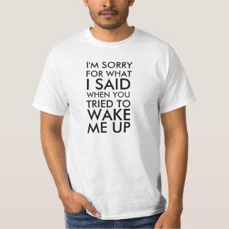 Ledset för vad jag sade när du försökte att vakna tee shirt