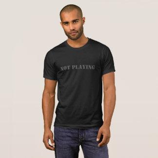 Leka inte T-tröja T Shirts