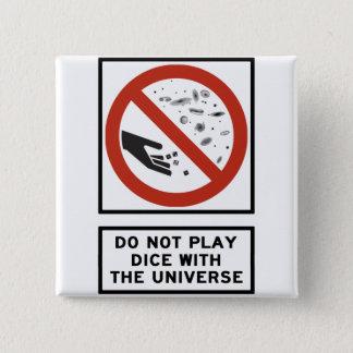 Leka inte tärning med universumhuvudvägen standard kanpp fyrkantig 5.1 cm