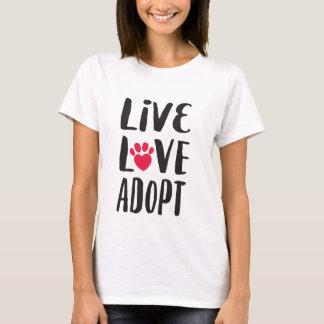 Levande. Kärlek. Adoptera den älsklings- Tee Shirt