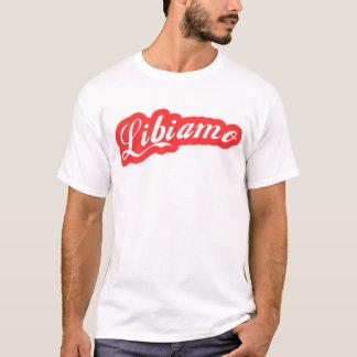 """Libiamo "", T-shirts"