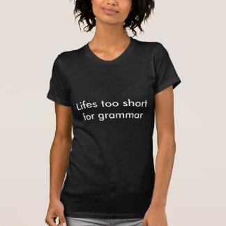 Lifes för kort för grammatik t shirts
