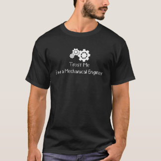 Lita på en mekanisk ingenjör (mörk) t shirt