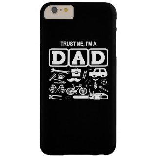 Lita på mig, I-förmiddag en pappa Barely There iPhone 6 Plus Skal