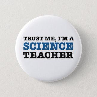 Lita på mig, I-förmiddag en vetenskapslärare Standard Knapp Rund 5.7 Cm