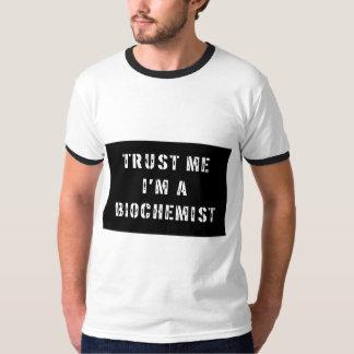 Lita på mig I-förmiddagen en Biochemist T-shirt