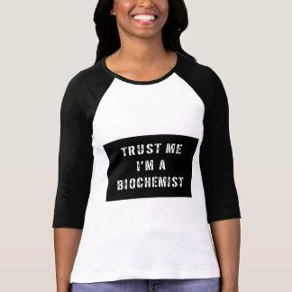 Lita på mig I-förmiddagen en Biochemist Tee Shirt