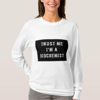 Lita på mig I-förmiddagen en Biochemist Tröja