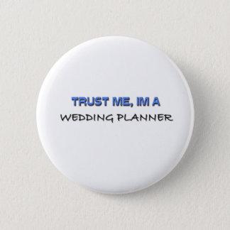 Lita på mig I-förmiddagen en bröllopsfixaren Standard Knapp Rund 5.7 Cm