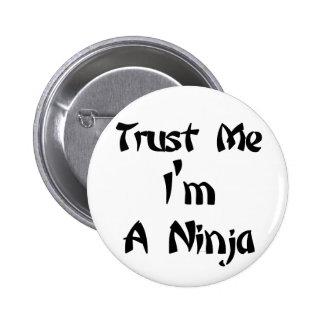 Lita på mig I-förmiddagen en Ninja Pins
