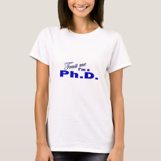 Lita på mig I-förmiddagen en Ph.D Tröja