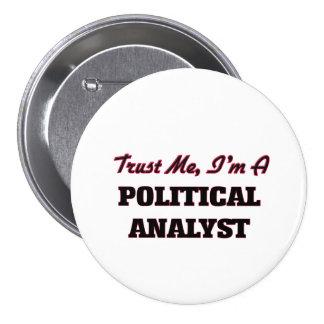 Lita på mig I-förmiddagen en politisk analytiker Knapp Med Nål