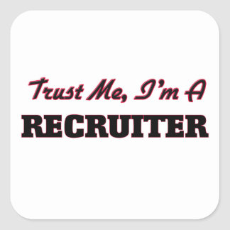 Lita på mig I-förmiddagen en rekryterare Fyrkantigt Klistermärke