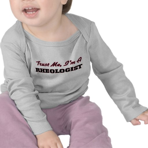 Lita på mig I-förmiddagen en Rheologist T Shirt