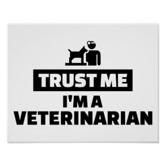 Lita på mig I-förmiddagen en veterinär Poster